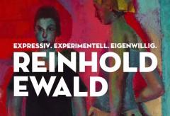 Expressiv. Experimentell. Eigenwillig. Reinhold Ewald 1890-1974