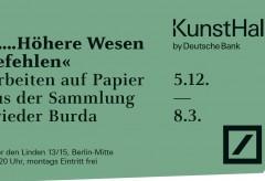 """Deutsche Bank KunstHalle: """"…..Höhere Wesen befehlen"""" Arbeiten auf Papier aus der Sammlung Frieder Burda"""