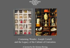Kunsthistorisches Museum Wien: Containing Wonder. Kirsten Hoving on Joseph Cornell and the Legacy of the Cabinet of Curiosities