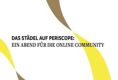 Städel Museum: Das Städel auf Periscope – Ein Abend für die Online Community