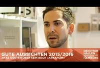 GUTE AUSSICHTEN 2015/2016: Aras Gökten über sein Buch »Arkanum«