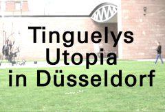 Tinguelys Utopia – Aufbau in Düsseldorf