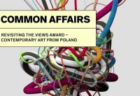COMMON AFFAIRS – Revisiting the VIEWS Award / DB KunstHalle