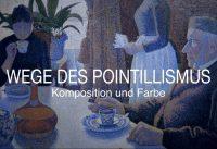 Seurat, Signac, Van Gogh – Komposition & Farbe