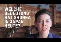 Welche Bedeutung hat Shunga in Japan heute? – Ausstellung SHUNGA. Erotische Kunst aus Japan