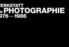 Werkstatt für Photographie 1976–1986 . Die Anfänge / How it began