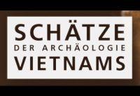 Dr. Josef Mühlenbrock über die Ausstellung Schätze der Archäologie Vietnams