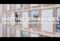 »Shifting Boundaries« European Photo Exhibition Award