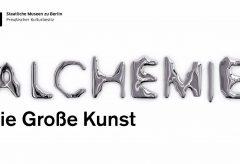 Alchemie. Die Große Kunst. Ab 6. April im Berliner Kulturforum