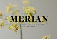 Maria Sibylla Merian. Künstlerin und Forscherin aus Frankfurt