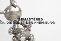 Remastered – Die Kunst der Aneignung