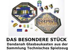 Der Dandanah Glasbaukasten – Das besondere Stück im Deutschen Museum