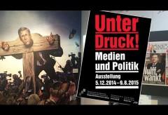 Zeitgeschichtliches Forum Leipzig – Unter Druck! Medien und Politik
