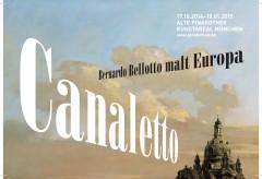 "Die Pinakotheken im Kunstareal München – ""Canaletto. Bernardo Bellotto malt Europa"""