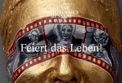 Kunsthistorisches Museum Wien: Feiert das Leben / Celebrate Life