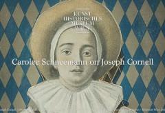 Kunsthistorisches Museum Wien: Carolee Schneemann on Joseph Cornell
