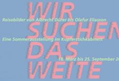 Wir suchen das Weite. Reisebilder von Albrecht Dürer bis Olafur Eliasson