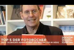 Kurator Ingo Taubhorn kommentiert die Fotobuch-Besteller im März – Deichtorhallen Hamburg