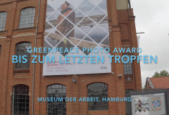 Bis zum lezten Tropfen – Greenpeace Photo Award in Hamburg