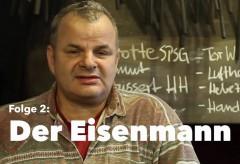 Erlebnismuseum Domäne Dahlem: Sehnsuchtsaktivisten, Folge 2: Der Eisenmann