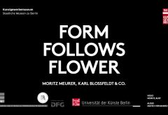 Trailer: Form Follows Flower – Moritz Meurer, Karl Blossfeldt & Co. im Kunstgewerbemuseum Berlin