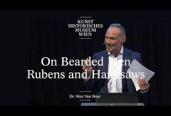 Alte Meister Meister im Gespräch: Nico Van Hout – On Bearded Men. Rubens and Handsaws.