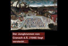 Der Jungbrunnen von Lucas Cranach d.Ä. in der Gemäldegalerie