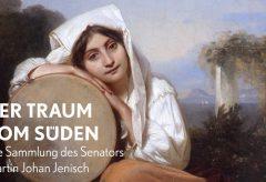 """""""Der Traum vom Süden. Die Sammlung des Senators Martin Johan Jenisch"""""""