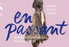 En Passant – Impressionismus in Skulptur im Städel Frankfurt